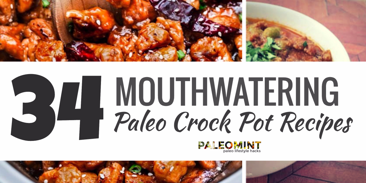 34 Mouthwatering Paleo Crock Pot Recipes For You