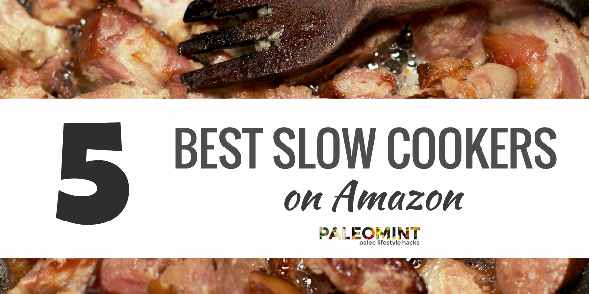 5 Best Slow Cookers on Amazon for 2017-2018